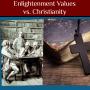 Artwork for Enlightenment Values vs. Christianity ✝️