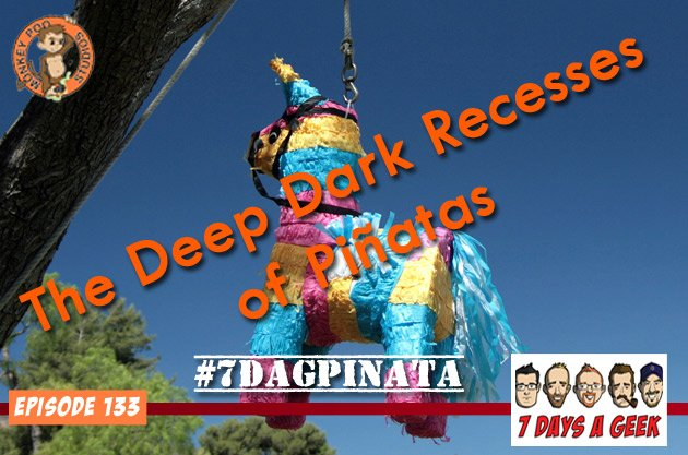 Episode 133 The Deep Dark Recesses of Pinatas