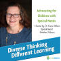 Artwork for Ep. 32: Advocating for Children with Special Needs with Heather Zakson