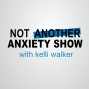 Artwork for Ep 31. Using the Strength of an Anxious Mind to Calm Anxiety with Karen Young