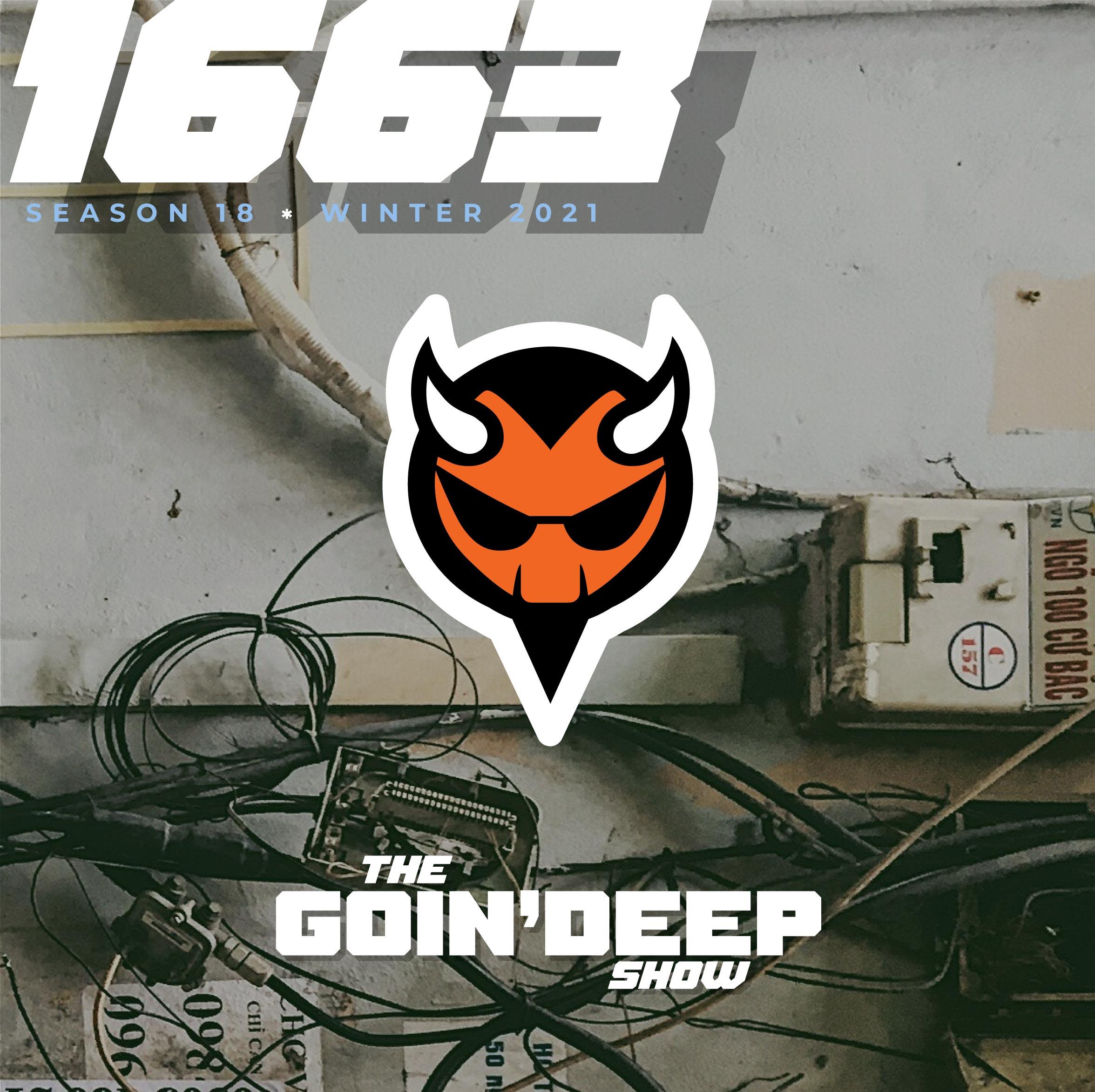 Goin' Deep Show Episode 1663