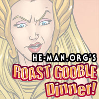 Episode 085 - He-Man.org's Roast Gooble Dinner