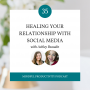 Artwork for 035 - Healing Your Relationship with Social Media with Ashley Beaudin
