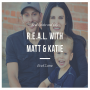 Artwork for R.E.A.L with Matt and Katie - How we do it and the apps that run our life - Episode 4