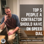 Artwork for Top 5 People A Contractor Should Have On Speed Dial