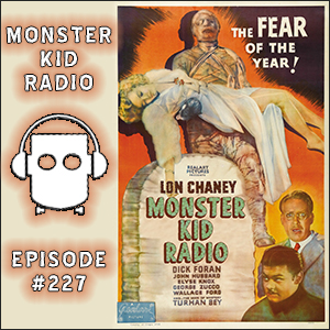 Monster Kid Radio #227 - The 1940s Universal horror of The Mummy's Tomb with Nicholas Hatcher