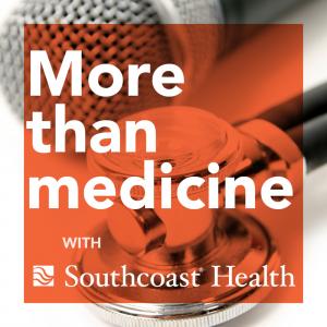 Southcoast Health More Than Medicine