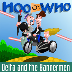 Episode 58 (Enhanced) - Delta and the Bannermen