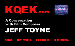 KQEK.com -- Interview with film composer Jeff Toyne (2013)