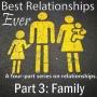 Artwork for  Best Relationships Ever, Part 3: Family, by Pastor Greg Byman