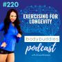 Artwork for 220: Exercising for Longevity | Fitness and Health