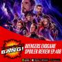 Artwork for Avengers Endgame Spoiler Review ep. 488
