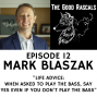 Artwork for Ep 12 Mark Blaszak - Life Advice: When Asked to Play the Bass, Say Yes Even if You Don't Play the Bass