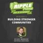 Artwork for Building Stronger Communities - With Ryan Barker