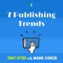 Artwork for 7 Publishing Trends  (E1)