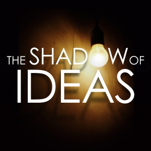 The Shadow of Ideas - History, Politics, and Current Events on the Edge