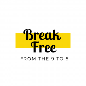 Break Free From the 9 to 5 Podcast