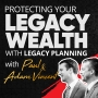 Artwork for Legacy Wealth Ep. 11 - Protecting Your Legacy Wealth with Legacy Planning