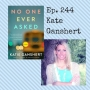 Artwork for Ep. #244 - Katie Ganshert, author of No One Ever Asked