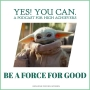 Artwork for Be a Force For Good and Others will Follow