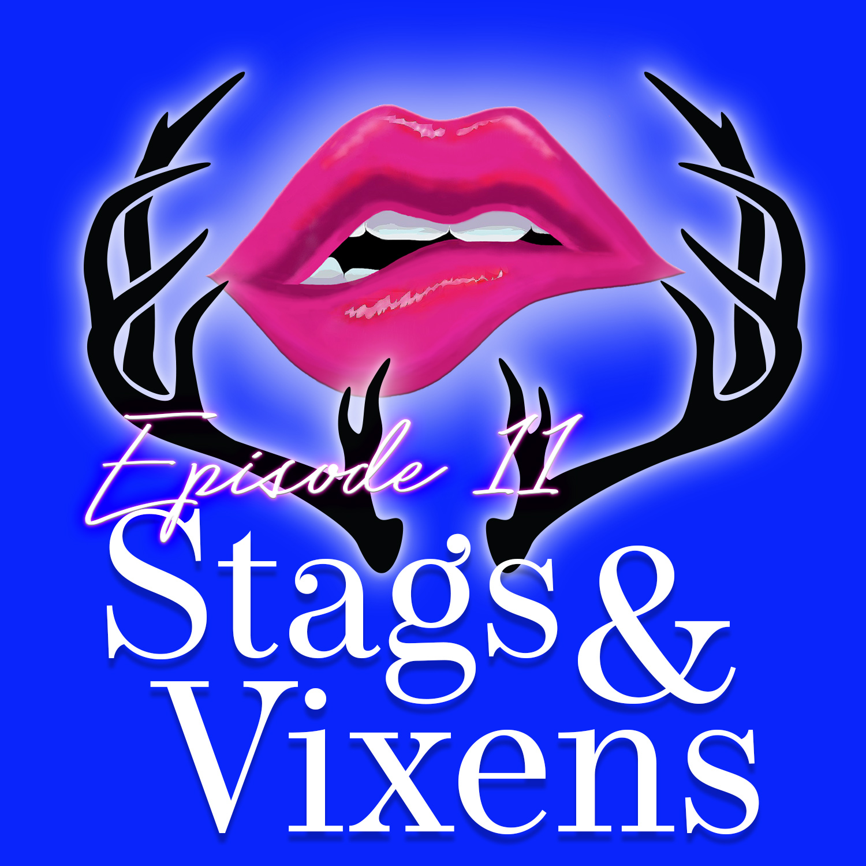 Monogam-ish Podcast - Episode 11: Stags & Vixens