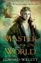 Artwork for Edward Willett: Master of the World