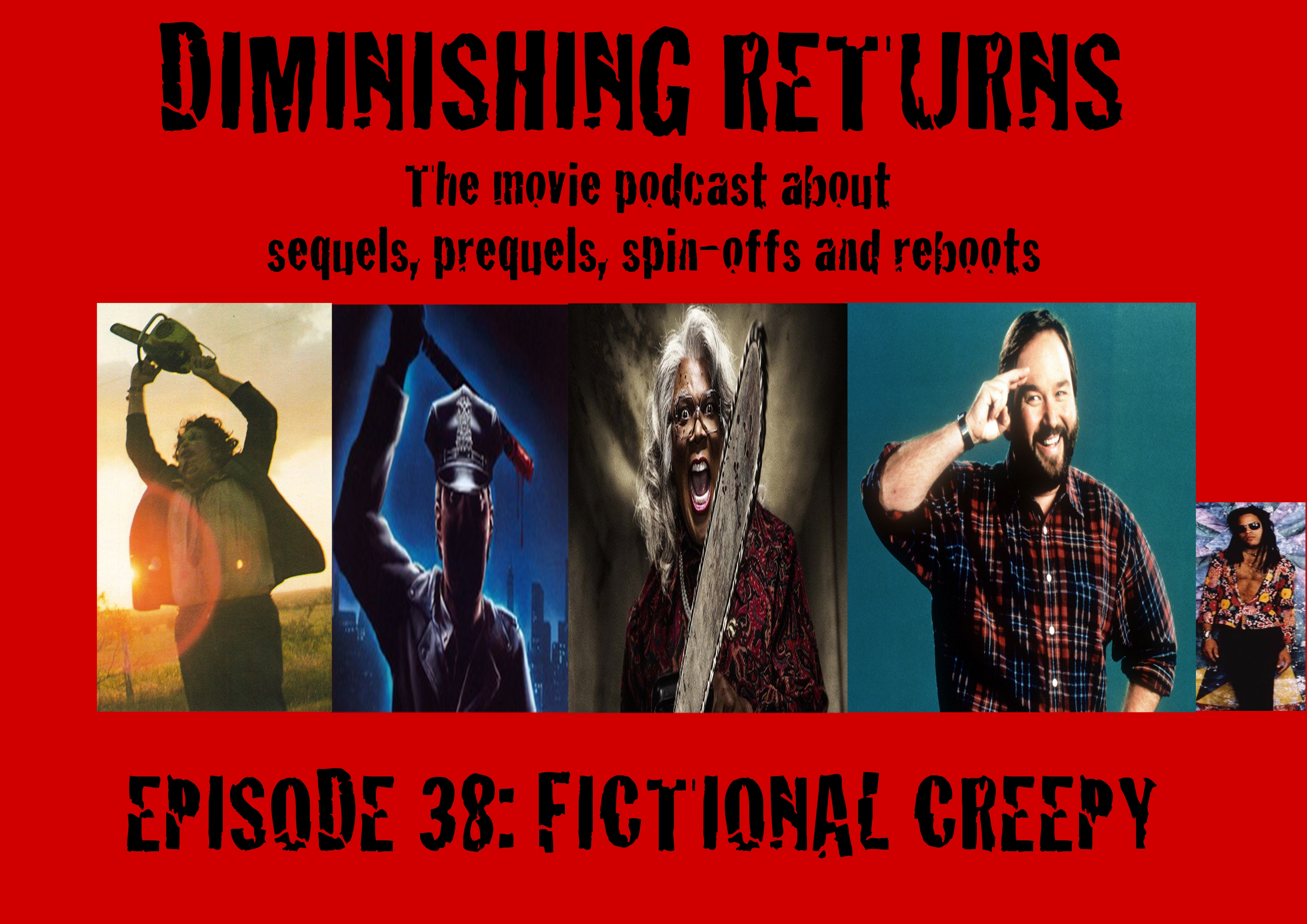 Diminshing Returns Episode 38. Fictional Creepy