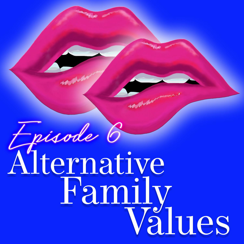 Monogam-ish Podcast - Episode 6: Alternative Family Values