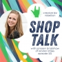 Artwork for Episode 101 - SHOP TALK with Janssen Bradshaw of London Littles