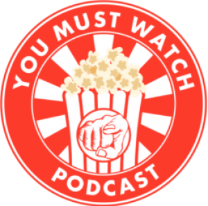 The You Must Watch Podcast