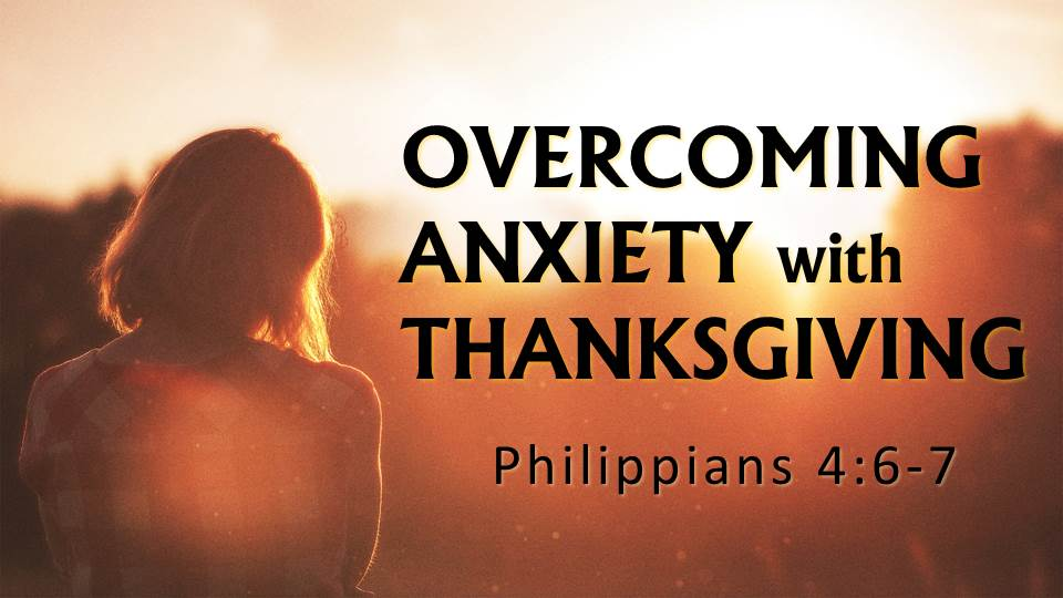 Artwork for Overcoming Anxiety with Thanksgiving ( Pastor Bobby Lewis Jr.)