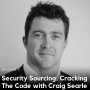 Artwork for 3. Security Sourcing: Cracking The Code with Craig Searle