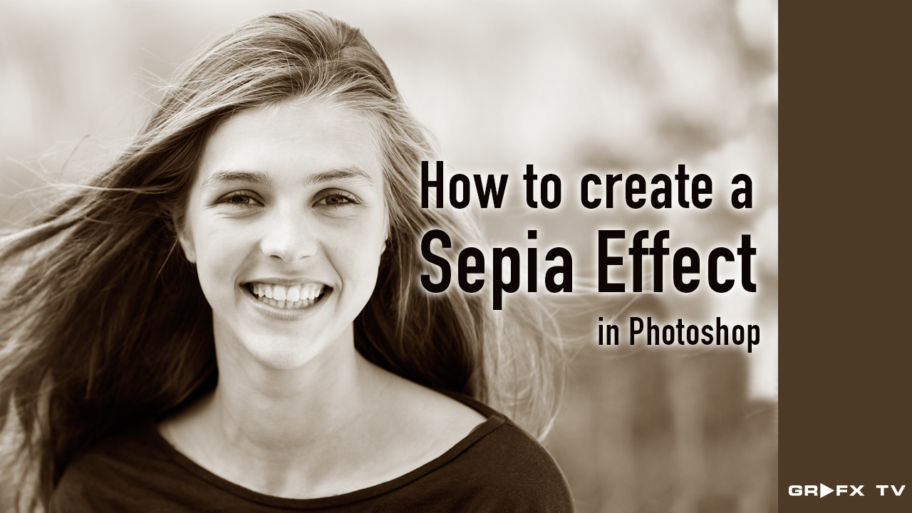 How to create a sepia tone effect in Photoshop