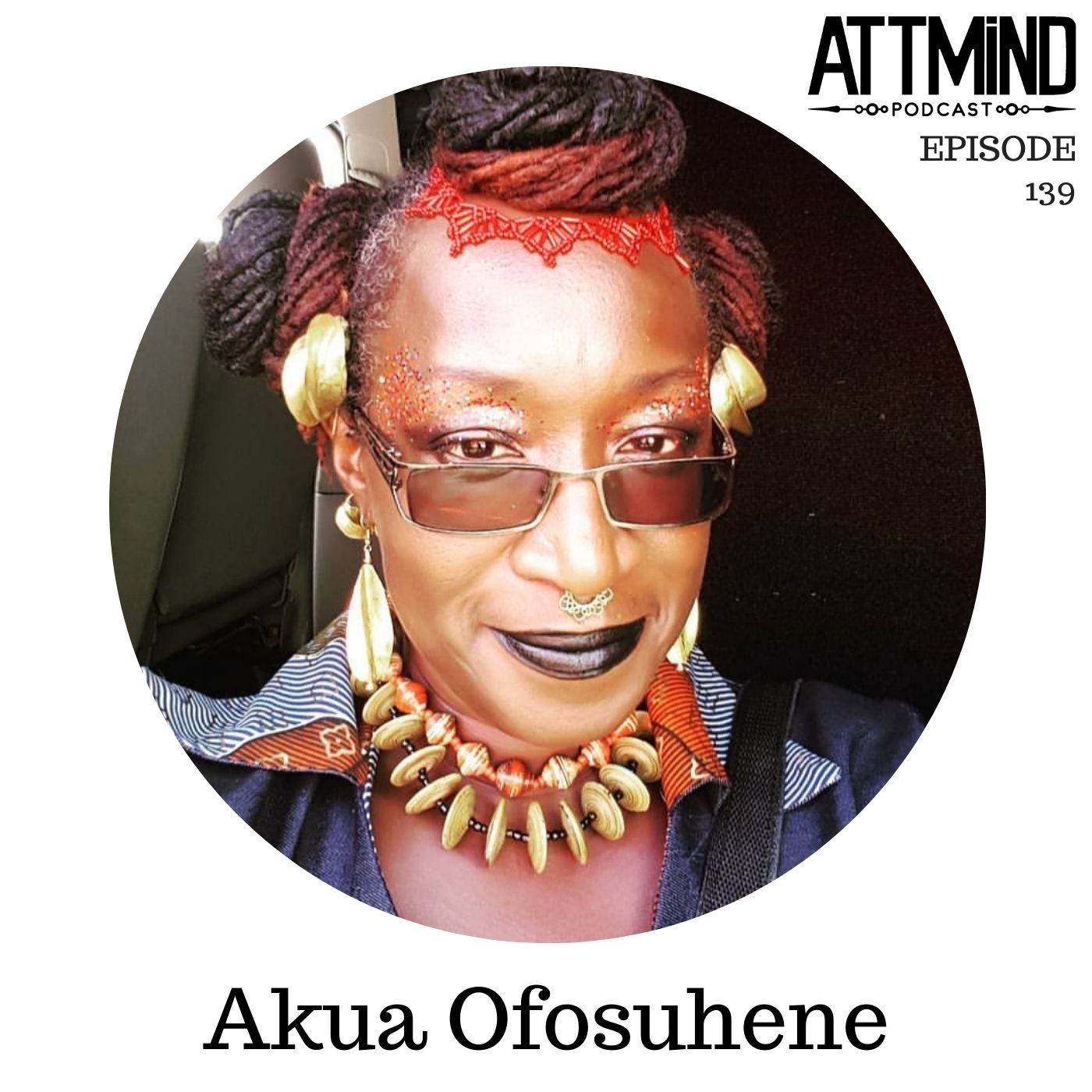 Using Psychedelics To Dismantle Racism | Akua Ofosuhene ~ ATTMind 139