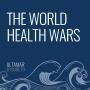 Artwork for The World Health Wars [Episode 70]