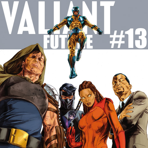 Cultural Wormhole Presents: Valiant Future Episode 13
