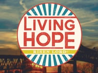 Living Hope: Week 1, September 11, 2016
