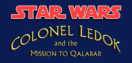 Star Wars: Colonel Ledok and the Mission to Qalabar - Audio Drama