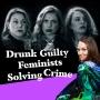 Artwork for The Guilty Feminist Crossover #6: Drunk Guilty Feminists Solving Crime