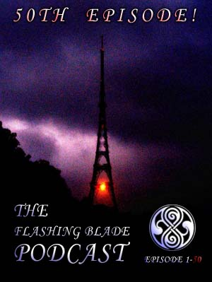 The Flashing Blade Podcast 1- 50