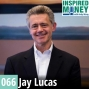 Artwork for 066: Private Equity to Giving, the Power of Believing, Achieving, and Sharing | Jay Lucas