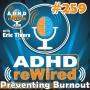 Artwork for 259 | Mastermind - Preventing Burnout