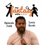 Artwork for My Fantasy Wife Ep. #166 with comedian guest LEON SCOTT!