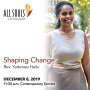 Artwork for 'SHAPING CHANGE' - A sermon by Rev. Yadenee Hailu (Contemporary Service)