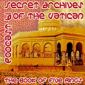 Secret Archives of the Vatican Podcast 61 - The Book of Five Rings