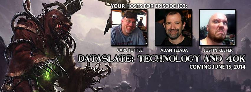 Episode 103 - Dataslate: Technology and 40k