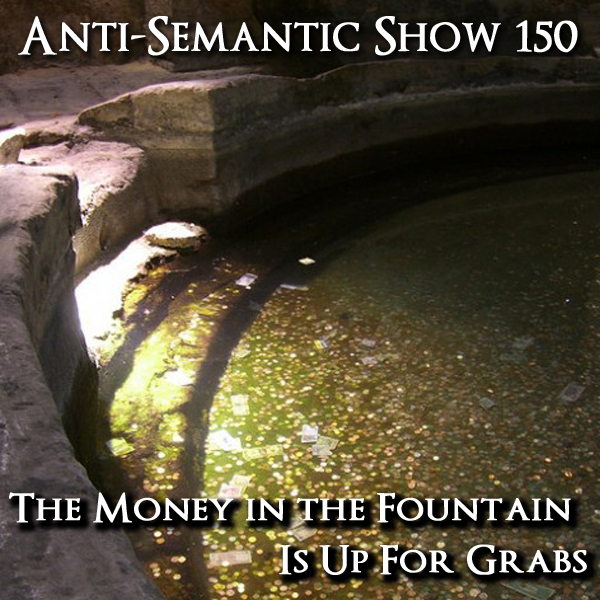 Episode 150 - The Money In the Fountain Is Up For Grabs