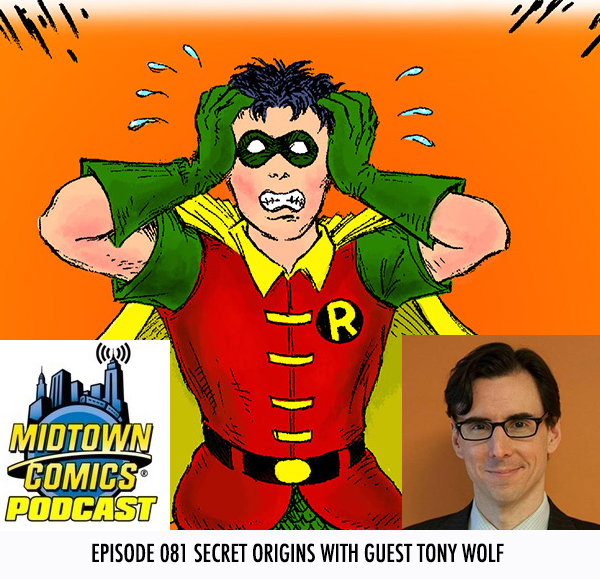 Midtown Comics Episode 081 Secret Origins with guest Tony Wolf