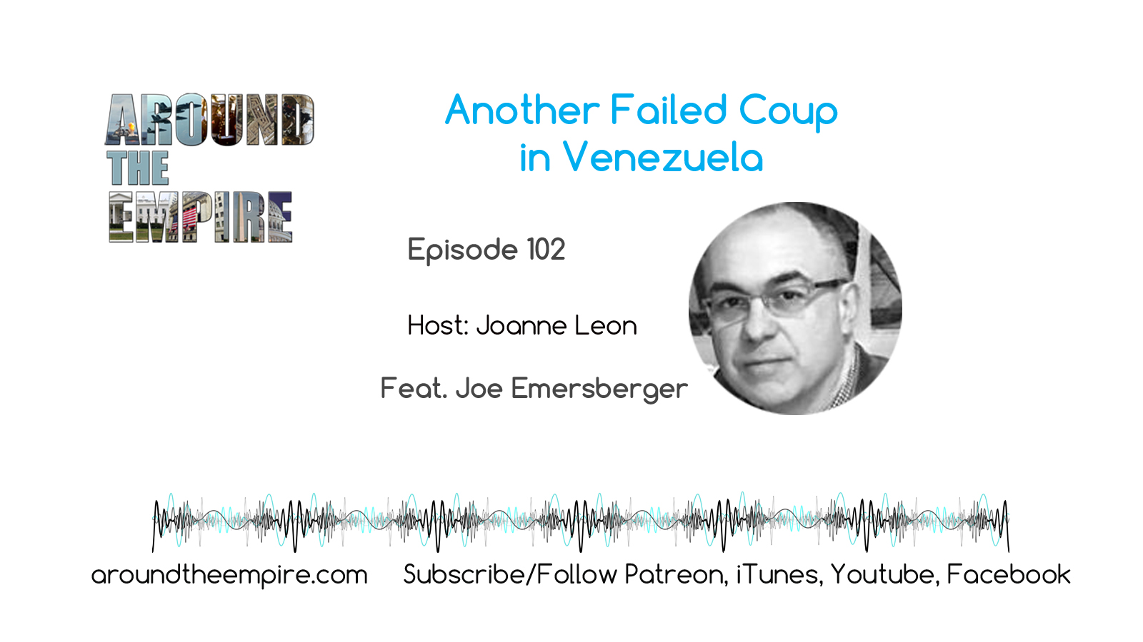 Ep102 Another Failed Coup Venezuela feat Joe Emersberger