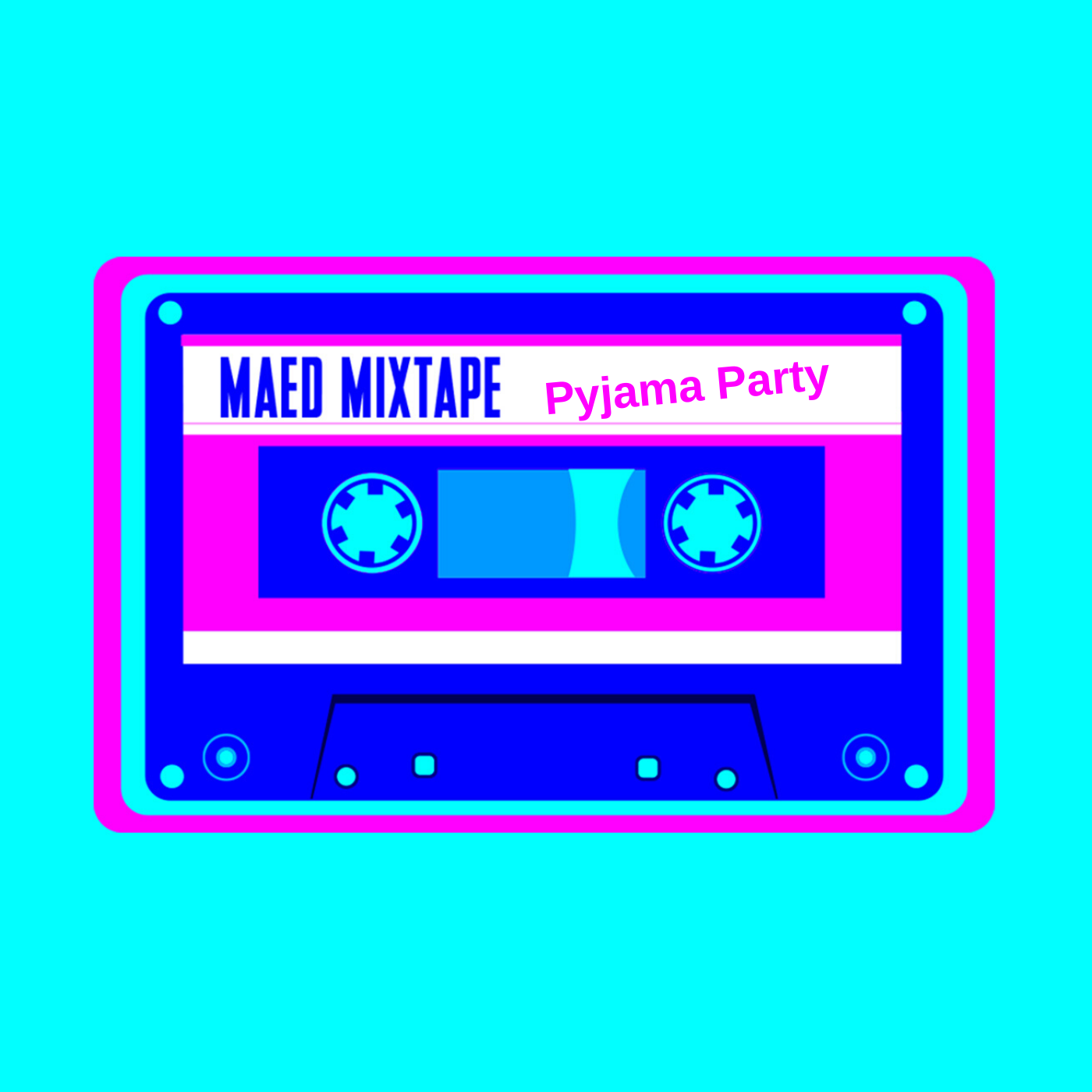 Maed Mixtape - Pyjama Party